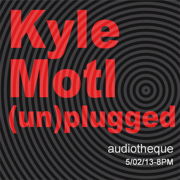 kyle-motl-un-plugged-audiotheque